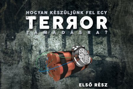Hogyan készüljünk fel egy terrorista támadásra – első rész