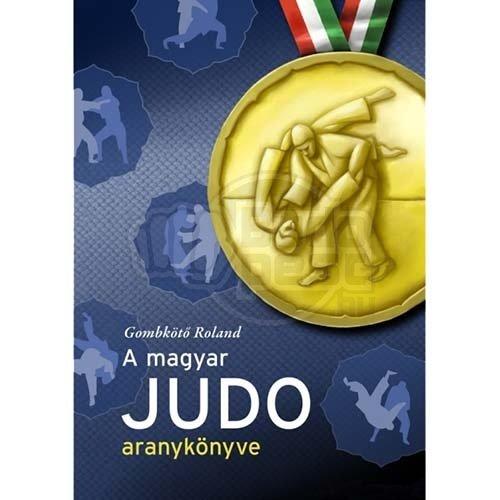 Könyv: A Magyar Judo Aranykönyve