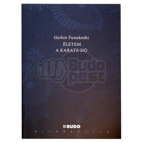 Könyv: Életem a karate do (Funakoshi Gichin)