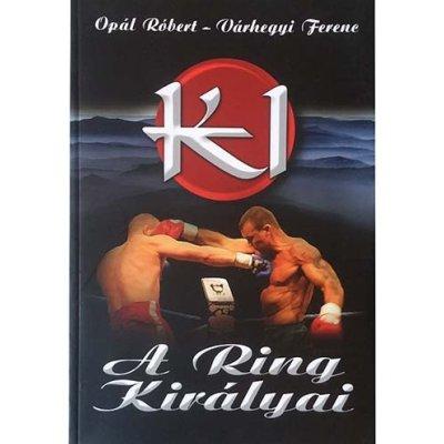 Könyv: K1 - A ring királyai