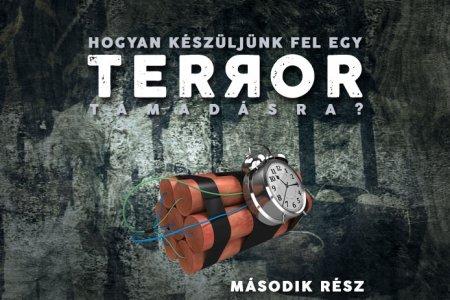 Hogyan készüljünk fel egy terrorista támadásra – második rész