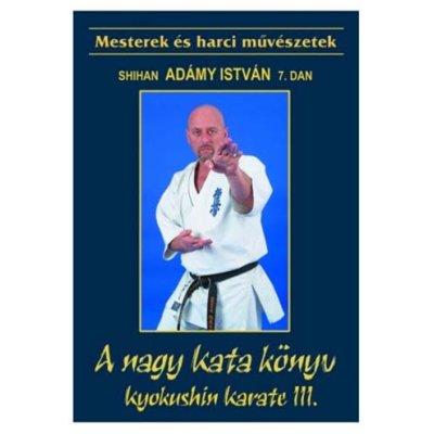 Könyv: Kyokushin karate 3. (Adámy István)